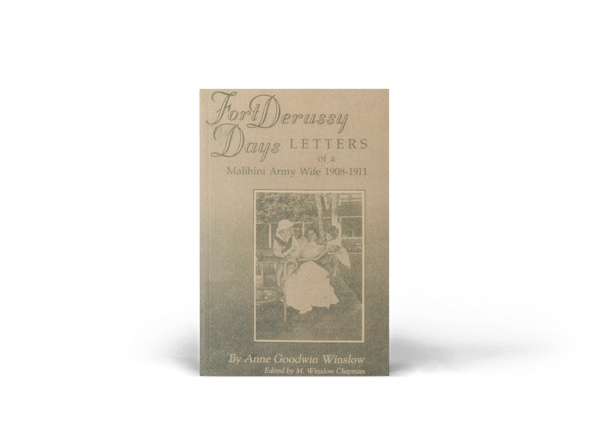 Fort Derussy Days, Letters of a Malihini Army wife 1908 - 1911
