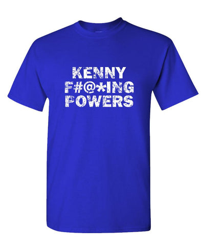 KENNY FUCKING POWERS - Unisex Cotton T-Shirt Tee Shirt (tee)