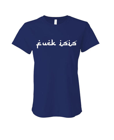 FUCK ISIS - Cotton LADIES T-Shirt (ladies)