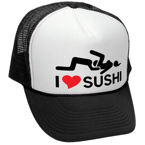 I HEART SUSHI - vulgar rude innuendo meme - Adult Trucker Cap Hat (trucker)