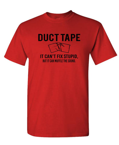 DUCT TAPE CAN'T FIX STUPID - Unisex Cotton T-Shirt Tee Shirt (tee)