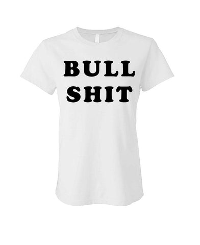 BULL SHIT - Cotton LADIES T-Shirt (ladies)