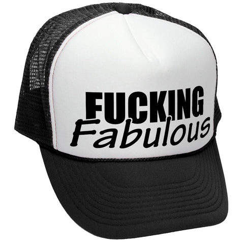 FUCKING FABULOUS - FUNNY RUDE SEXY JOKE PRANK - Unisex Adult Trucker Cap Hat (trucker)