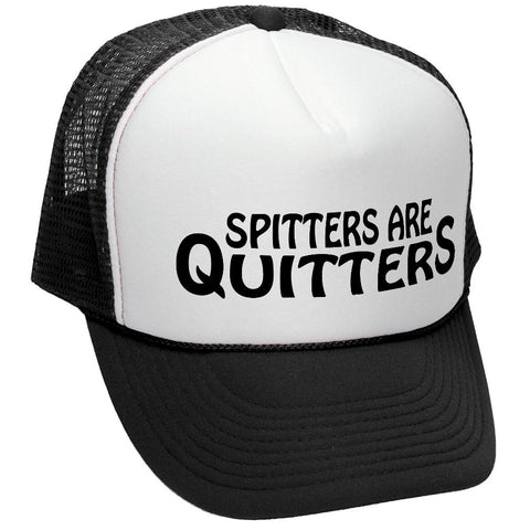 SPITTERS ARE QUITTERS - funny joke party gag - Mesh Trucker Hat Cap (trucker)