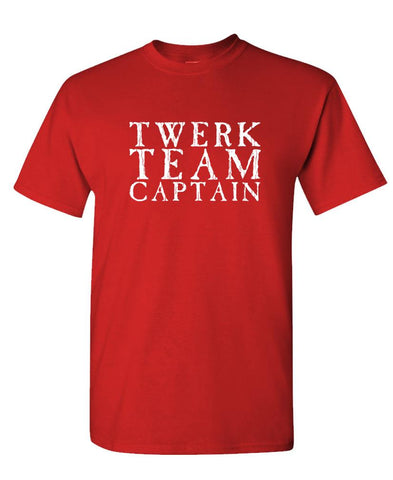 Twerk Team Captain Fun Booty Dance - Unisex Cotton T-Shirt Tee Shirt (tee)