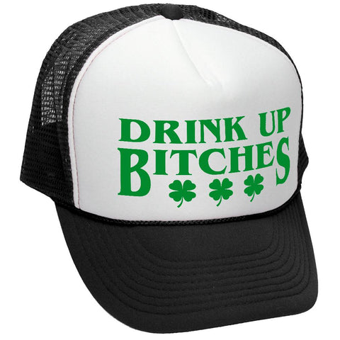 DRINK UP BITCHES - st paddy's day patricks - Adult Trucker Cap Hat (trucker)