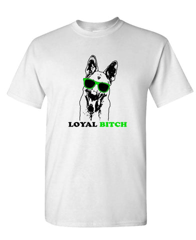 LOYAL BITCH - Unisex Cotton T-Shirt Tee Shirt (tee)