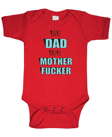 MY DAD IS A MOTHER FUCKER - Unisex Cotton Romper Baby Bodysuit (onesie)
