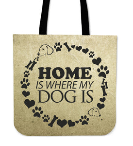 """Home is where my dog is."" Tote Bag"