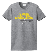 Load image into Gallery viewer, Come to The Dark Side Shirt