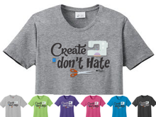 Load image into Gallery viewer, Create don't Hate Sewing Edition Shirt