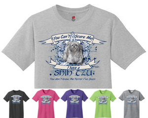 You Can't Scare Me I Have a Shih Tzu Shirt