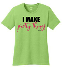 Load image into Gallery viewer, I Make Pretty Things Shirt (Pink)