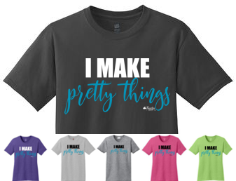 I Make Pretty Things Shirt (Turquoise)