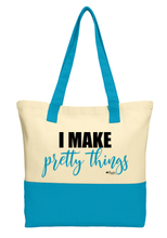Load image into Gallery viewer, I Make Pretty Things Tote Bag