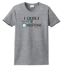 Load image into Gallery viewer, I Quilt Past My Bedtime Shirt
