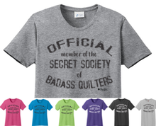 Load image into Gallery viewer, Official Member of the Secret Society of Badass Quilters Shirt