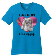Load image into Gallery viewer, I Shih Tzu Not Shirt