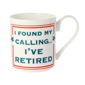 I've Retired Mug