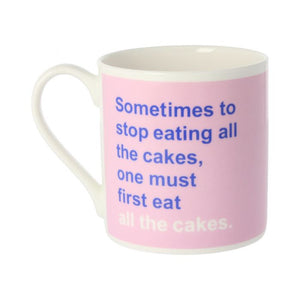 Eat All The Cakes Mug