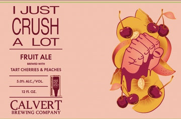 Calvert Brewing I Just Crush A Lot Fruit Ale
