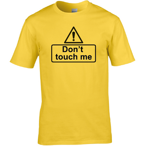Don't touch me T Shirt