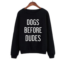 Load image into Gallery viewer, Dogs Before Dudes Sweatshirt