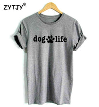 Load image into Gallery viewer, T-Shirt, Dog Life