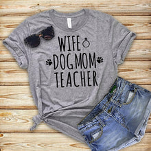 Load image into Gallery viewer, T-Shirt, Wife Dog Mom Teacher