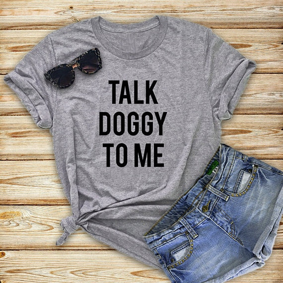 T-Shirt, Talk Doggy To Me