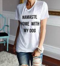 Load image into Gallery viewer, T-Shirt, Namaste home with my dog