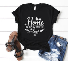 Load image into Gallery viewer, T-Shirt, Home Is Where My Dogs Are