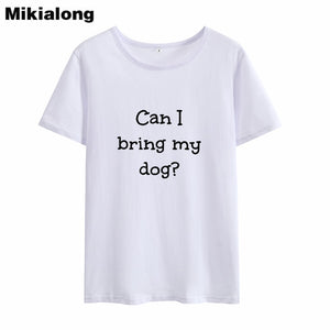 T-Shirt, CAN I BRING MY DOG?