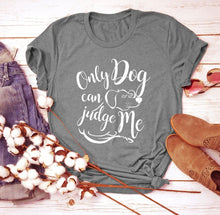 Load image into Gallery viewer, T-shirt, Only Dogs Can Judge Me