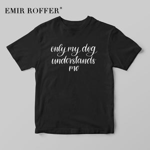 T-Shirt, only my dog understands me