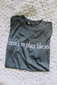 There's no place like bed Tee