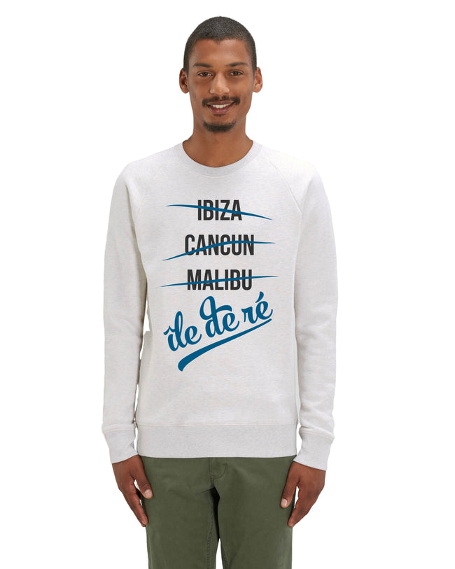 "Sweatshirt Homme "" Ibiza - Cancun - Malibu - île de ré "" Collection Réthaise."
