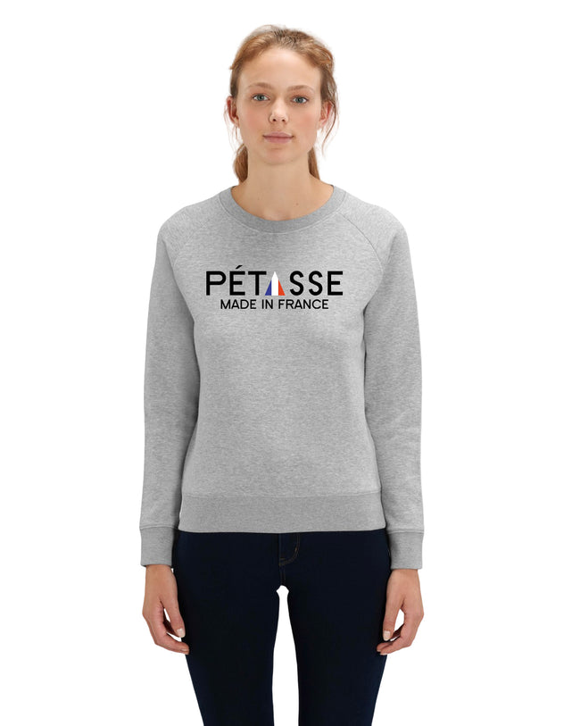 "Sweatshirt Femme  "" Pétasse Made in France "" 100 % coton bio"