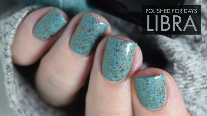 Polished for Days - Libra