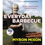 Everyday Barbecue with Myron Mixon