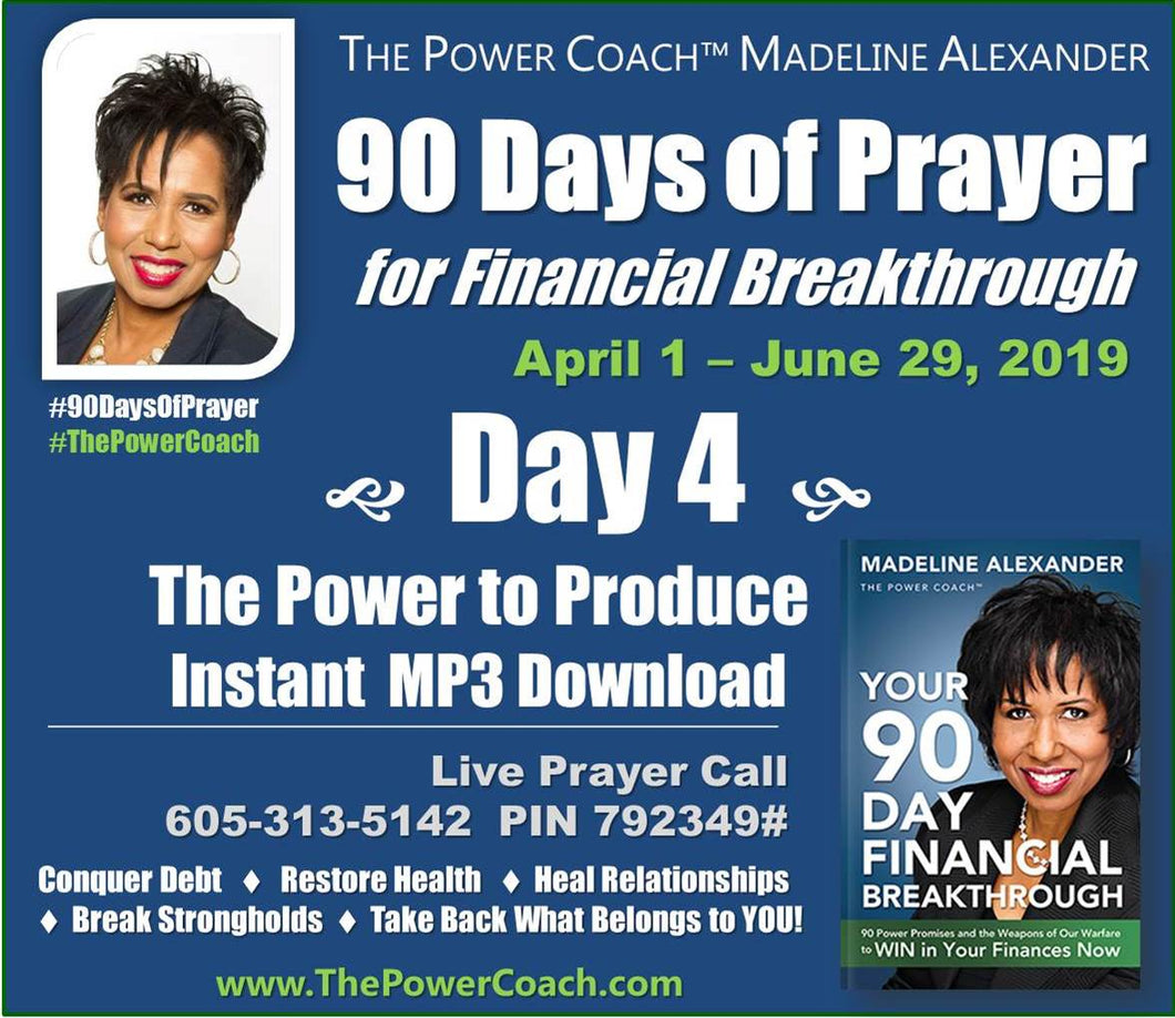 2019: Day 4 - The Power to Produce - 90 Days of Prayer