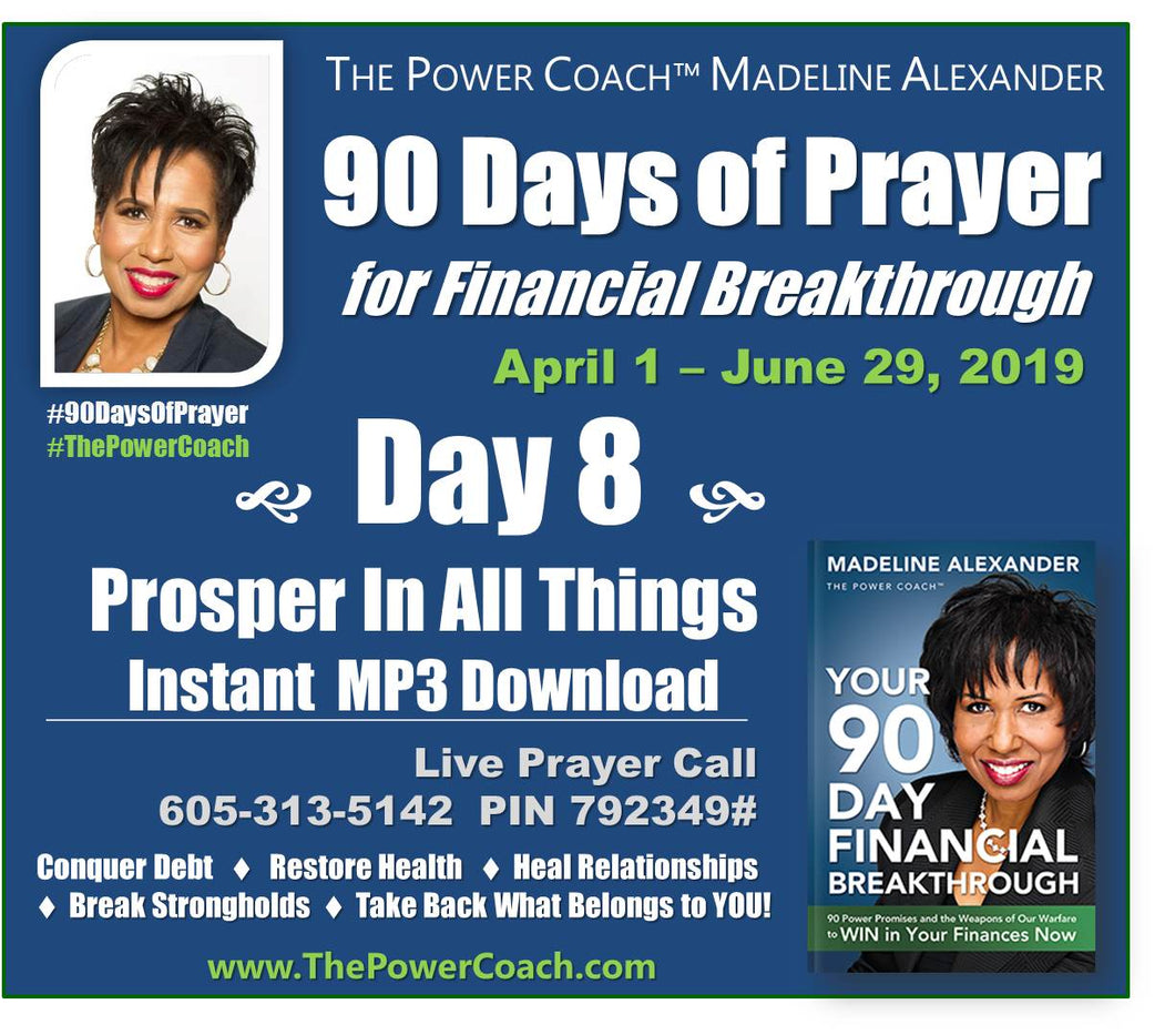 2019: Day 8 - Prosper In All Things - 90 Days of Prayer