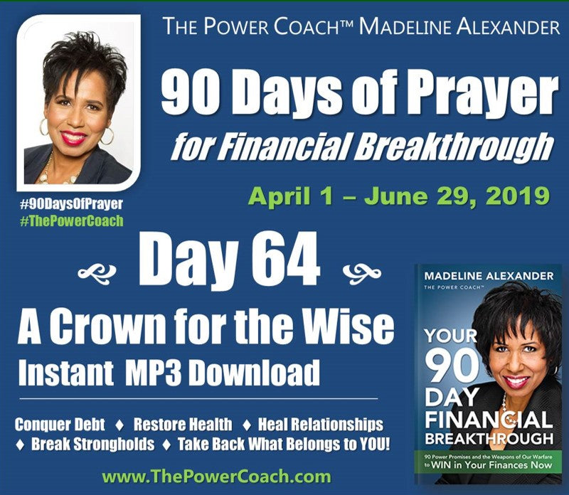 2019: Day 64 - A Crown for the Wise - 90 Days of Prayer