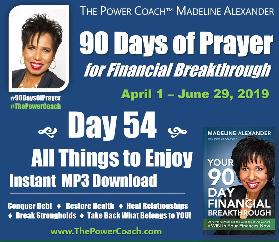 2019: Day 54 - All Things to Enjoy - 90 Days of Prayer