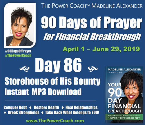Day 86 - Storehouse of His Bounty - 90 Days of Prayer