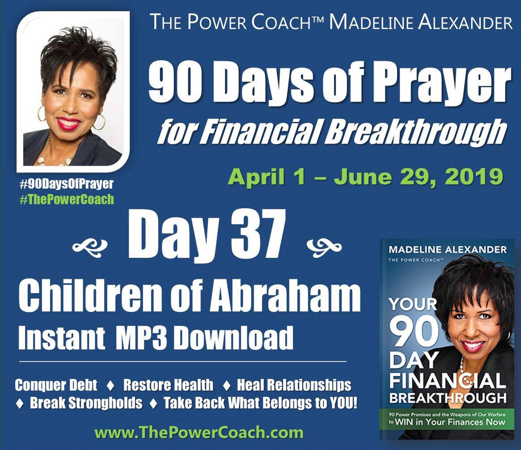 2019: Day 37 - Children of Abraham - 90 Days of Prayer