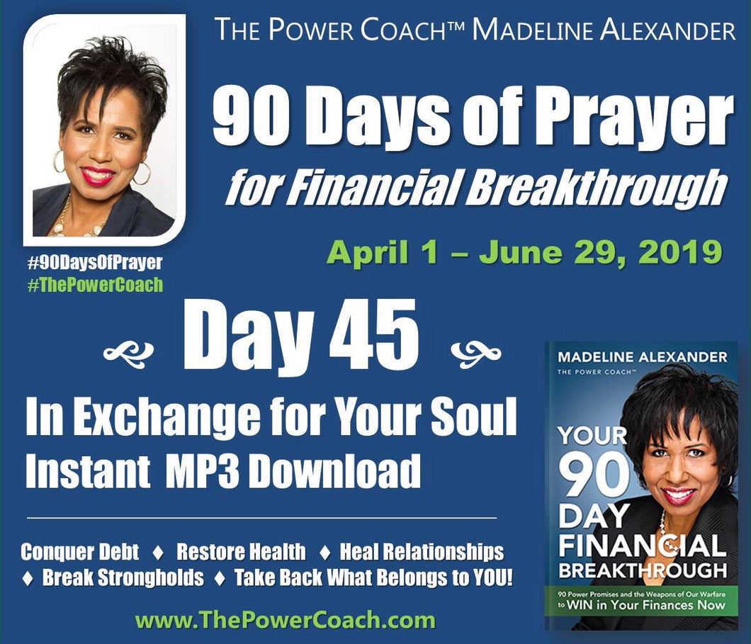 2019: Day 45 - In Exchange for Your Soul - 90 Days of Prayer