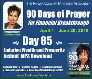 Day 85 - Enduring Wealth and Prosperity - 90 Days of Prayer