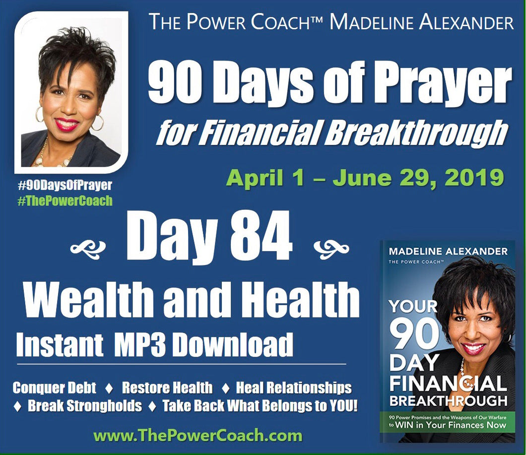 Day 84 - Wealth and Health - 90 Days of Prayer