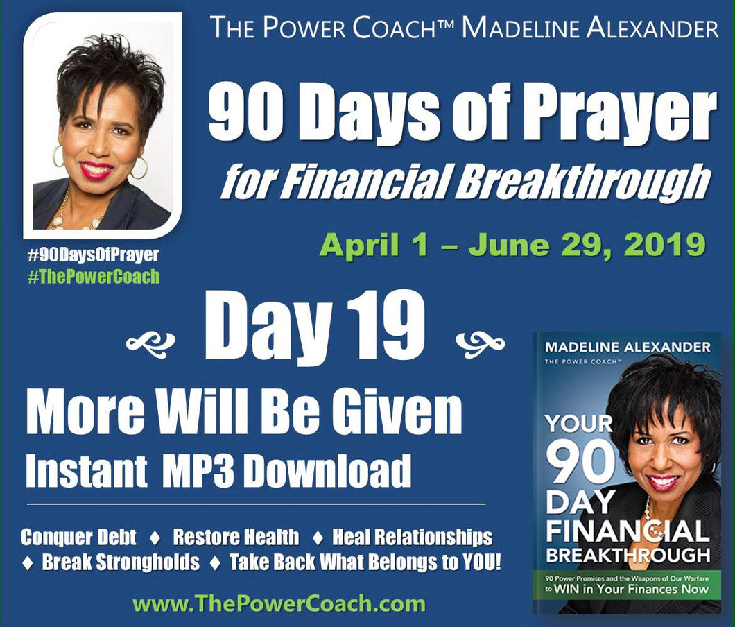 2019: Day 19 - More Will Be Given - 90 Days of Prayer